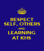 RESPECT SELF, OTHERS AND LEARNING AT KHS - Personalised Poster A4 size