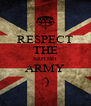 RESPECT THE BRITISH ARMY :) - Personalised Poster A4 size