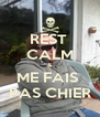 REST  CALM & ME FAIS  PAS CHIER - Personalised Poster A4 size