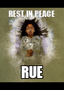 REST IN PEACE RUE - Personalised Poster A4 size