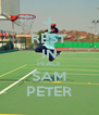 REST IN PEACE SAM PETER - Personalised Poster A4 size