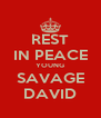 REST IN PEACE YOUNG SAVAGE DAVID - Personalised Poster A4 size