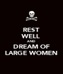 REST WELL AND DREAM OF LARGE WOMEN - Personalised Poster A4 size