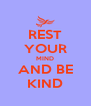 REST YOUR MIND AND BE KIND - Personalised Poster A4 size