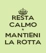 RESTA CALMO & MANTIENI LA ROTTA - Personalised Poster A4 size