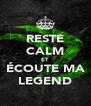 RESTE CALM ET ÉCOUTE MA LEGEND - Personalised Poster A4 size