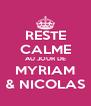 RESTE CALME AU JOUR DE MYRIAM & NICOLAS - Personalised Poster A4 size
