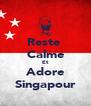 Reste  Calme Et Adore Singapour - Personalised Poster A4 size