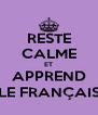 RESTE CALME ET APPREND LE FRANÇAIS - Personalised Poster A4 size