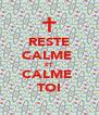 RESTE CALME  ET CALME  TOI - Personalised Poster A4 size