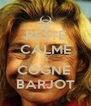 RESTE CALME ET COGNE  BARJOT - Personalised Poster A4 size