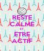RESTE CALME ET ETRE ACTIF - Personalised Poster A4 size