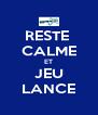 RESTE  CALME ET JEU LANCE - Personalised Poster A4 size