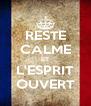RESTE CALME ET L'ESPRIT OUVERT - Personalised Poster A4 size