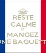 RESTE CALME ET MANGEZ UNE BAGUETTE - Personalised Poster A4 size