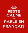 RESTE CALME ET PARLE EN FRANÇAIS - Personalised Poster A4 size