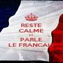 RESTE CALME ET PARLE LE FRANCAIS - Personalised Poster A4 size