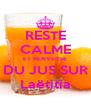 RESTE CALME ET RENVERSE DU JUS SUR Laëtitia - Personalised Poster A4 size