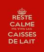 RESTE CALME PIS VIVE LES CAISSES DE LAIT - Personalised Poster A4 size