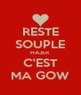 RESTE SOUPLE HAJER C'EST MA GOW - Personalised Poster A4 size