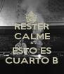 RESTER CALME & ESTO ES CUARTO B - Personalised Poster A4 size