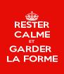 RESTER CALME ET GARDER  LA FORME - Personalised Poster A4 size