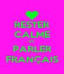 RESTER CALME ET PARLER FRANÇAIS - Personalised Poster A4 size