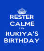 RESTER CALME ITS RUKIYA'S BIRTHDAY - Personalised Poster A4 size