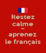 Restez calme et aprenez le français - Personalised Poster A4 size