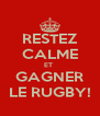 RESTEZ CALME ET  GAGNER LE RUGBY! - Personalised Poster A4 size
