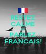 RESTEZ CALME ET PARLEZ FRANCAIS! - Personalised Poster A4 size