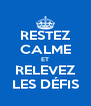RESTEZ CALME ET RELEVEZ LES DÉFIS - Personalised Poster A4 size