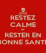 RESTEZ CALME et RESTER EN BONNE SANTE - Personalised Poster A4 size