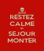 RESTEZ CALME et SEJOUR MONTER - Personalised Poster A4 size