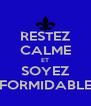 RESTEZ CALME ET SOYEZ FORMIDABLE - Personalised Poster A4 size