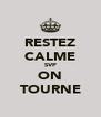 RESTEZ CALME SVP ON TOURNE - Personalised Poster A4 size