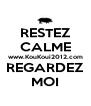 RESTEZ CALME www.KouKoui2012.com REGARDEZ MOI - Personalised Poster A4 size