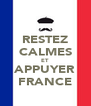 RESTEZ CALMES ET APPUYER FRANCE - Personalised Poster A4 size