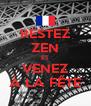RESTEZ ZEN ET VENEZ À LA FÊTE - Personalised Poster A4 size