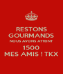 RESTONS GOURMANDS NOUS AVONS ATTEINT 1500 MES AMIS ! TKX - Personalised Poster A4 size