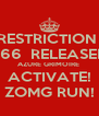 RESTRICTION  666  RELEASED AZURE GRIMOIRE  ACTIVATE! ZOMG RUN! - Personalised Poster A4 size