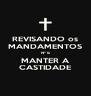 REVISANDO os MANDAMENTOS Nº 6 MANTER A CASTIDADE - Personalised Poster A4 size