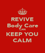 REVIVE Body Care CAN KEEP YOU CALM - Personalised Poster A4 size