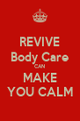REVIVE Body Care CAN MAKE YOU CALM - Personalised Poster A4 size
