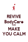 REVIVE BodyCare CAN MAKE YOU CALM - Personalised Poster A4 size