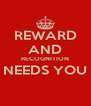 REWARD AND RECOGNITION NEEDS YOU  - Personalised Poster A4 size