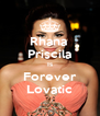 Rhana  Priscila Is Forever Lovatic - Personalised Poster A4 size