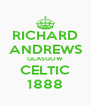 RICHARD ANDREWS GLASGOW CELTIC 1888 - Personalised Poster A4 size