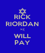 RICK RIORDAN >:( WILL PAY - Personalised Poster A4 size