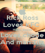 Rick Ross Loves KFC  Hates apples Loves chode And man Tits - Personalised Poster A4 size